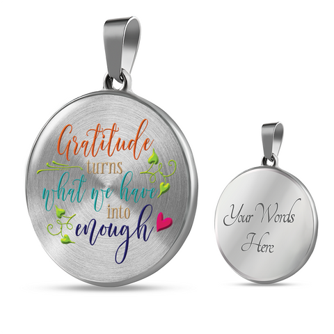 "Inspirational Gift, ""Gratitude Turns What You Have Into Enough"" Pendant Necklace"