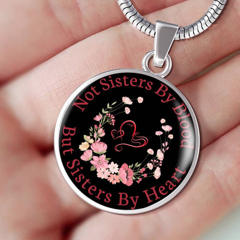 Not Sisters By Blood But Sisters By Heart Luxury Pendant V2 Gift for Best Friend Necklace