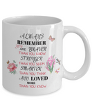 "Gift for Daughter ""Always Remember You Are Braver Than You Know coffee mug gift"