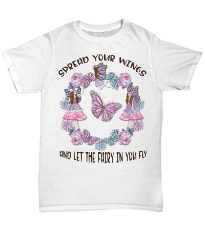 Spread Your Wings and Let The Fairy in You Fly Shirt Gift for Brunette Fairies Inspirational Graduation T-Shirt