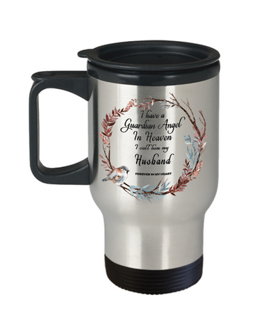 In Remembrance Gift Mug Guardian Angel in Heaven I Call Him My Husband Memory Travel Coffee Cup