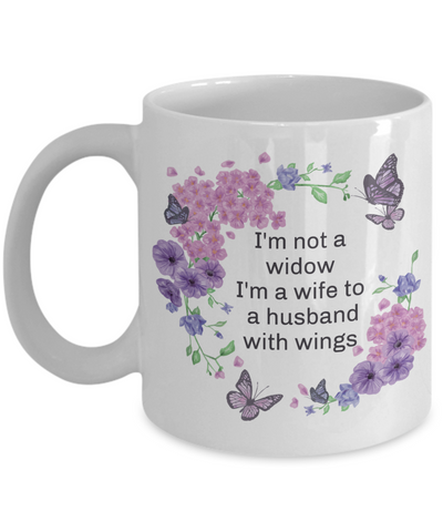 Widow Memorial Mug I'm a Wife to a Husband With Wings Loving Memory Unique Gift Coffee Cup