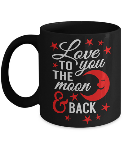 Love You to the Moon and Back Mug Black Mug Husband Wife Boyfriend Girlfriend Gift Novelty Birthday Ceramic Coffee Cup