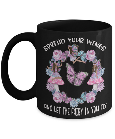 Spread Your Wings and Let The Fairy in You Fly Black Mug Gift for Brown Skinned Fairies Inspirational Graduation Birthday Cup