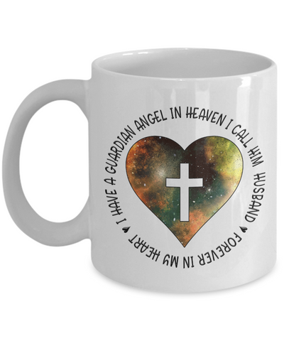 Remembrance Gift Mug I Have a Guardian Angel in Heaven I Call Him Husband In Memory Memorial Keepsake Ceramic Coffee Mug