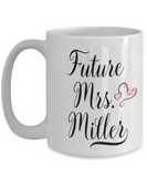 Future Mrs Miller Mug Personalized Custom Name Engagement Gift Wedding Shower Gifts For Bride To Be Coffee Cup