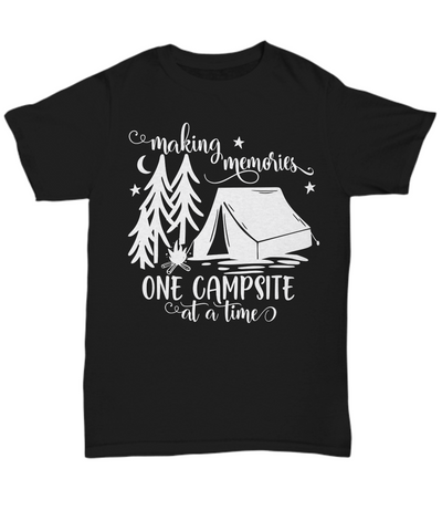 Making Memories One Campsite at a Time Black T-Shirt Gift Camping Camp Adventure Novelty Birthday Shirt