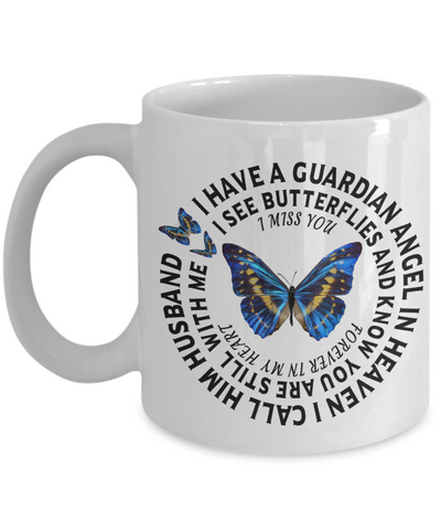 Husband In Loving Memory Gift Butterfly Mug I Have a Guardian Angel in Heaven