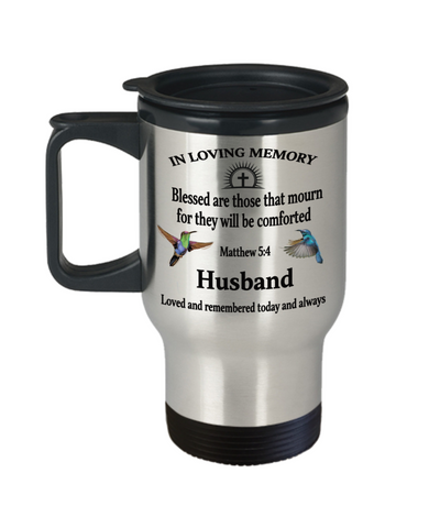 Husband Memorial Matthew 5:4 Blessed Are Those That Mourn Faith Insulated Travel Mug With Lid They Will be Comforted Remembrance Gift for Support and Strength Coffee Cup