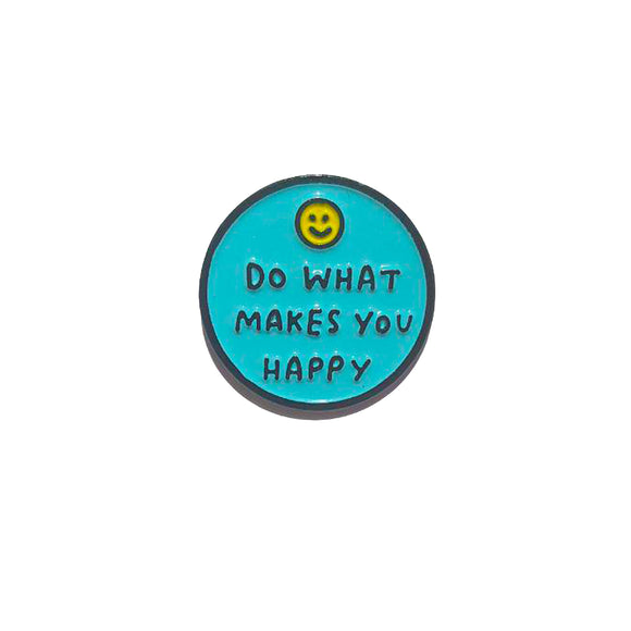 Do What Makes You Happy Enamel Pin