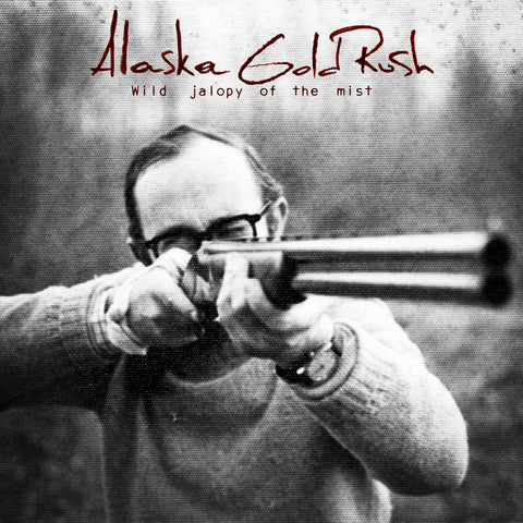 Alaska Gold Rush  Wild Jalopy Of The Mist vinyl