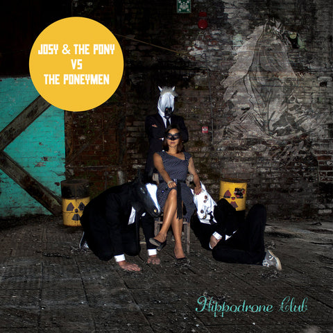 Hippodrone Club par Josy & The Pony VS. The Poneymen Vinyl