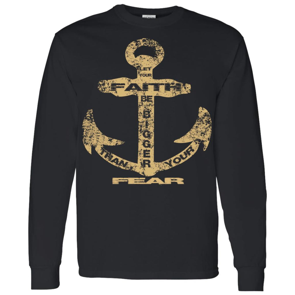 Faith Bigger Than Fear Anchor - Mens LS T-Shirt 5.3 oz.