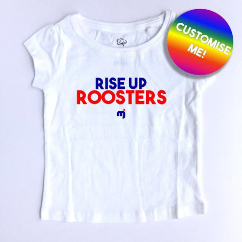 Rise up Roosters - Personalised girl's tee