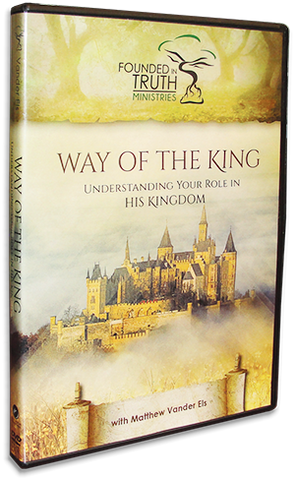 Way of the King - Understanding Your Role In The Kingdom - DVD