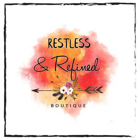 Restless & Refined