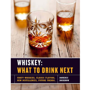 Whiskey: What To Drink Next