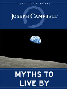 Myths to Live By: The Collected Works of Joseph Campbell - creative writing course