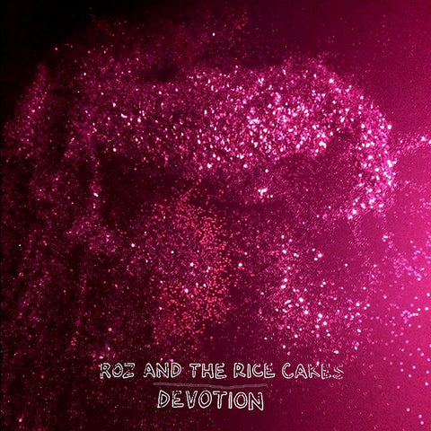 Roz and the Rice Cakes - Devotion
