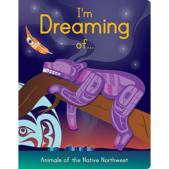 I am dreaming of... Animals of the Native Northwest