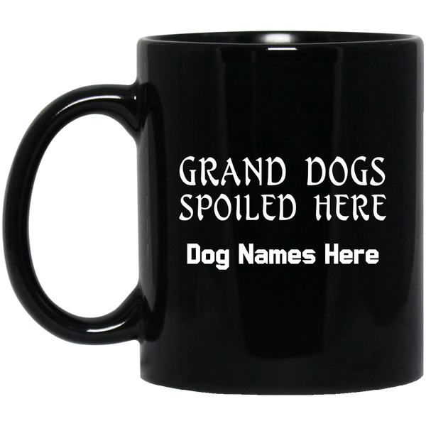 Grand Dogs Spoiled Here 11 oz. Black Mug (Personalize)