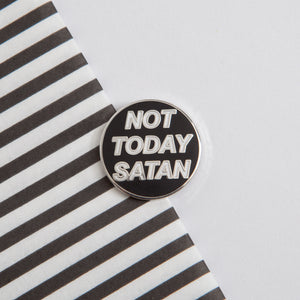 NOT TODAY SATAN PIN - PACK OF 5