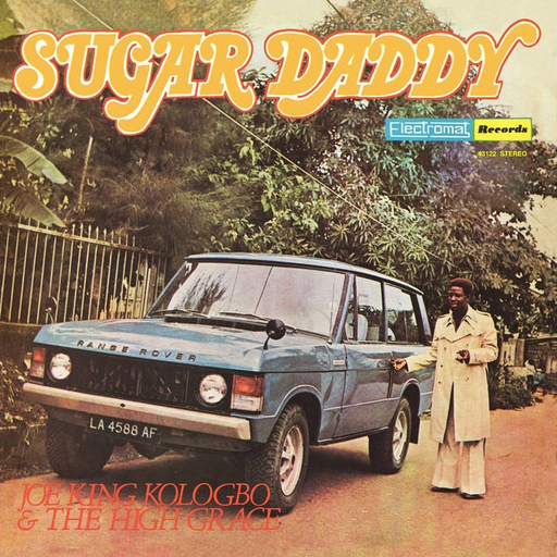 Joe King Kologbo & The High Grace - Sugar Daddy (LP)