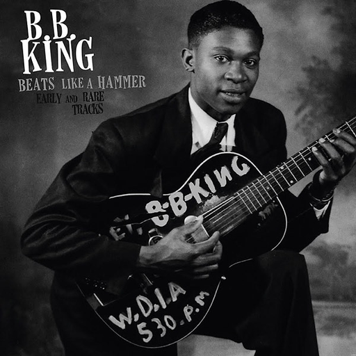 B.B. King - Beats Like A Hammer: Early And Rare Tracks (Import LP)