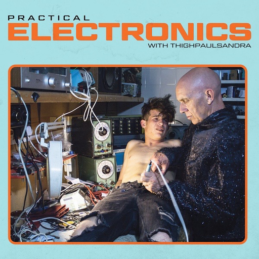 Thighpaulsandra - Practical Electronics with Thighpaulsandra (Import LP)