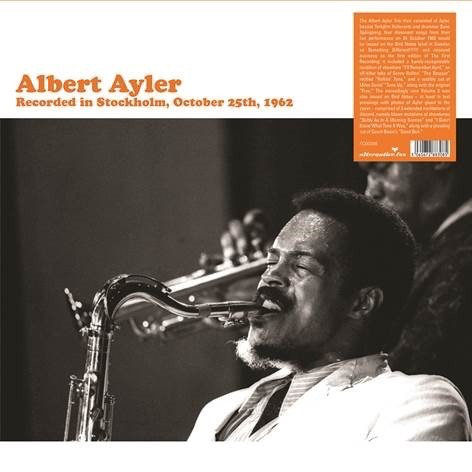 Albert Ayler - Recorded in Stockholm, October 25th, 1962 (2LP Import)