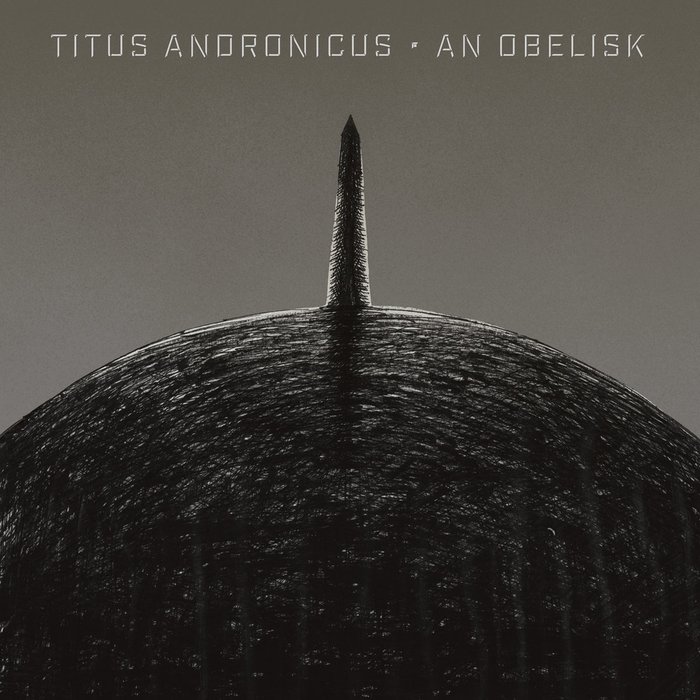 Titus Andronicus	- An Obelisk (Indie Exclusive Colour Vinyl)