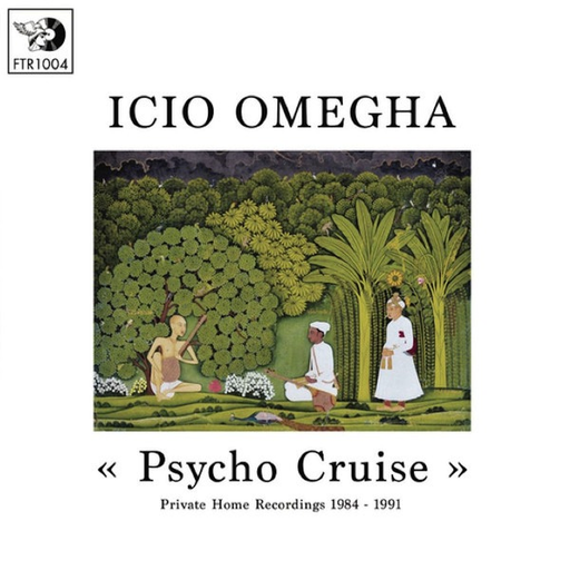 "Icio Omegha - Psycho Cruise ""Private Home Recordings 1984-1991"" (LP)"