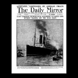 Copy of Daily Mirror - Sinking of Lusitania - 1915