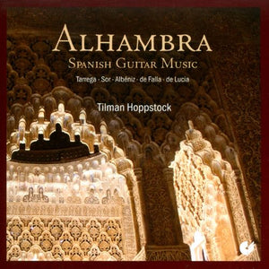 Alhambra: Spanish Guitar Music by Tilman Hoppstock - Ronda Guitar House