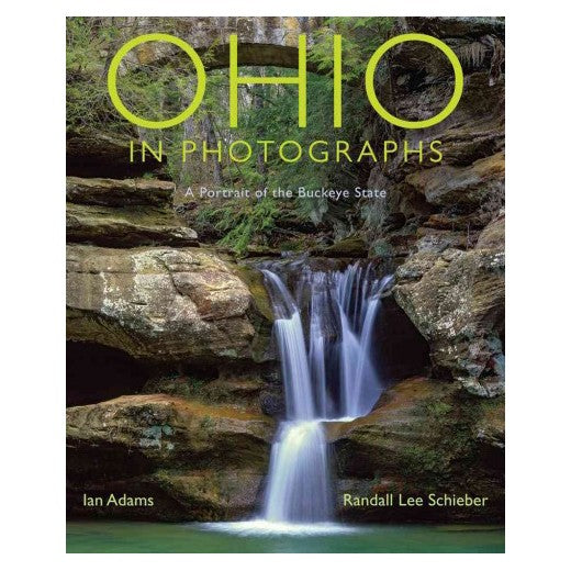Ohio in Photographs by Ian Adams and Randall Lee Schieber