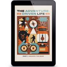 The Adventure-Driven Life by Brian Meier