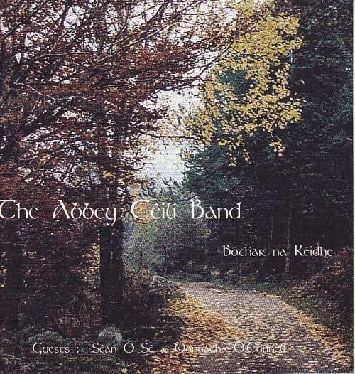 The Abbey Ceili Band <h3>Bothar na Reidhe