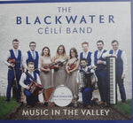 The Blackwater Ceilí Band - Music In The Valley