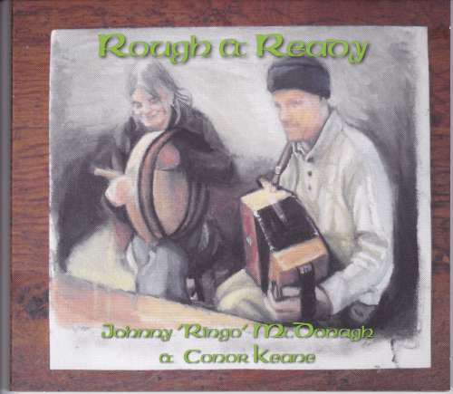 Conor Keane and Johnny Ringo McDonagh<h3>Rough and Ready