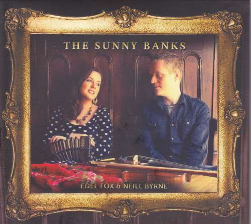 Edel Fox and Neill Byrne<h3>The Sunny Banks