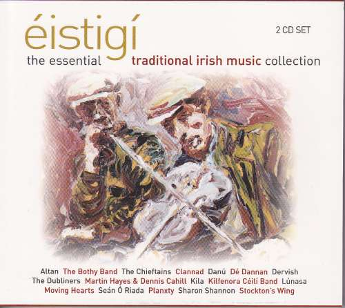 Essential Traditional Irish Music Collection<h3>Eistigi