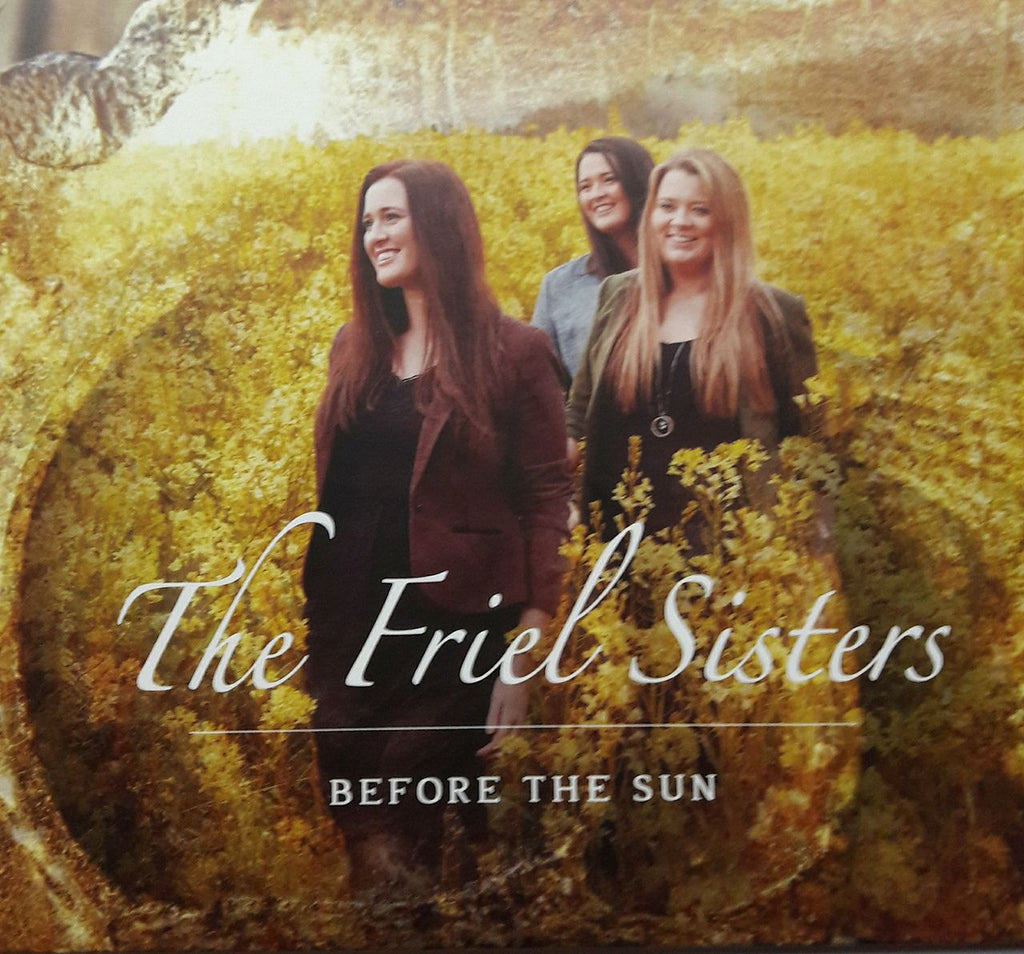 The Friel Sisters <h3>Before The Sun