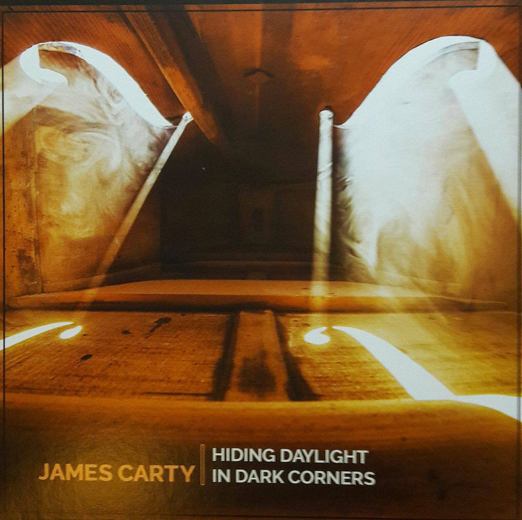 James Carty <h3>Hiding Daylight In Dark Corners