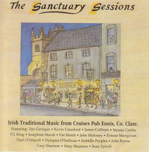 The Sanctuary Sessions <h5>Irish Traditional Music from Cruises Pub,Ennis, Co. Clare