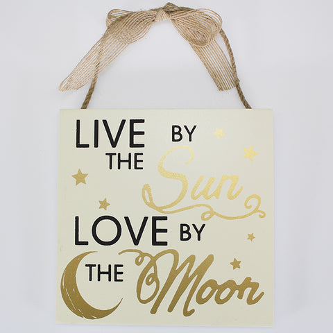 'Live by the Sun - Love by the Moon' Plaque