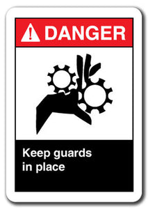Danger Sign - Keep Guards In Place