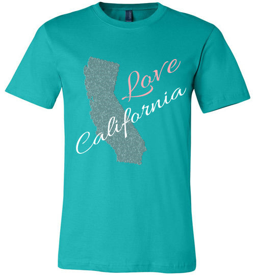 Love California Shirt - Unisex - Teal