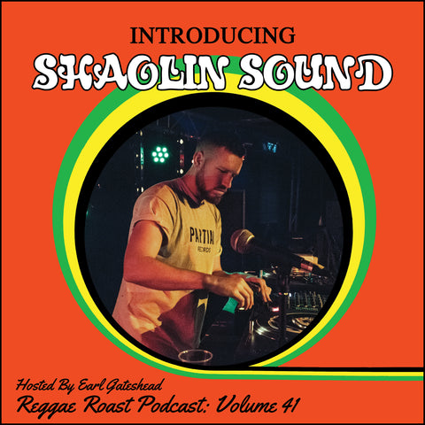 LISTEN: RR Podcast Volume 41: Shaolin Sound guest mix hosted by Earl Gateshead