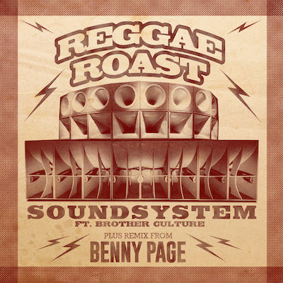 "SOUNDSYSTEM - REGGAE ROAST, BROTHER CULTURE, BENNY PAGE - 7"" VINYL & DIGITAL DOWNLOAD"