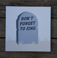 Don't Forget To Sing